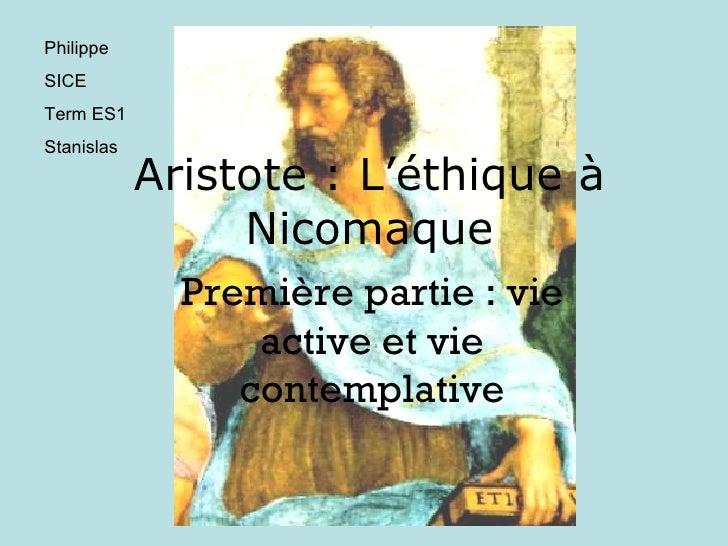 Aristote : L'éthique à Nicomaque Première partie : vie active et vie contemplative Philippe  SICE Term ES1 Stanislas