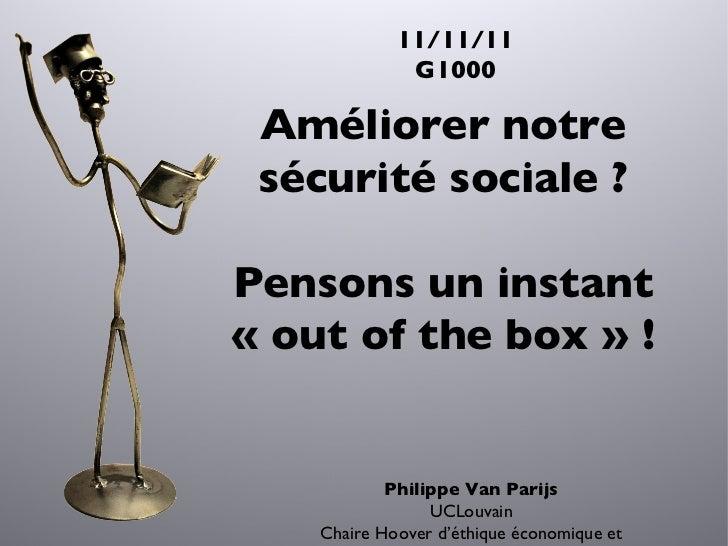 11/11/11 G1000 Philippe Van Parijs UCLouvain Chaire Hoover d ' éthique économique et sociale Améliorer notre sécurité soci...