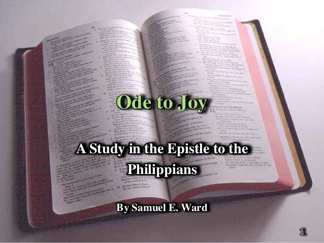 Ode to JoyA Study in the Epistle to the        Philippians      By Samuel E. Ward                                1