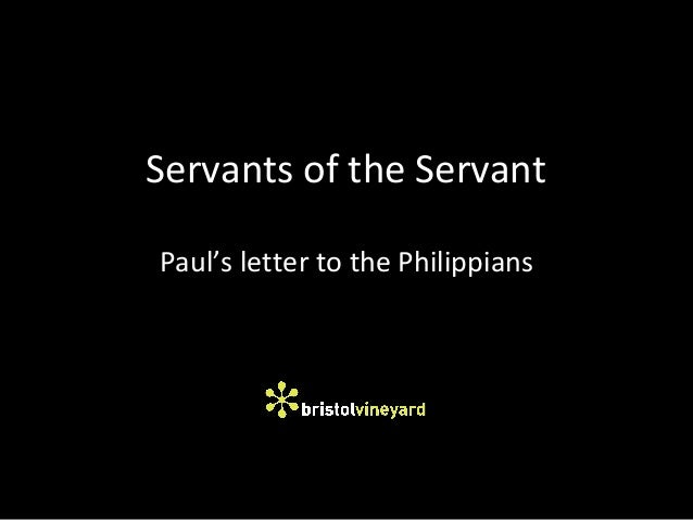 Servants of the Servant Paul's letter to the Philippians