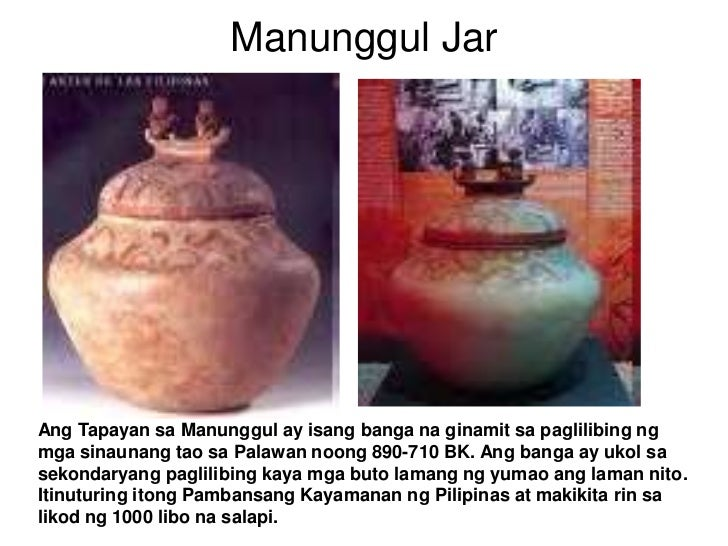 Manunggul Jar<br />Ang Tapayan sa Manunggul ay isang banga na ginamit sa paglilibing ng mga sinaunang tao sa Palawan noong...