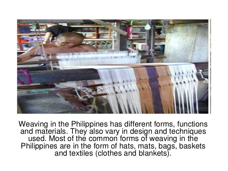 Weaving in the Philippines has different forms, functions and materials. They also vary in design and techniques used. Mos...