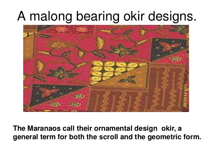 A malong bearing okir designs. <br />The Maranaos call their ornamental design  okir, a general term for both the scroll a...
