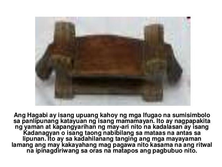 Ang Hagabi ay isang upuang kahoy ng mga Ifugao na sumisimbolo sa panlipunang katayuan ng isang mamamayan. Ito ay nagpapaki...