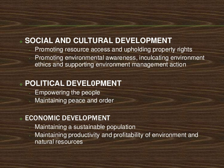    ECOLOGICAL DEVELOPMENT     •   Adopting environmental management weapons in policy and decision         making     •  ...
