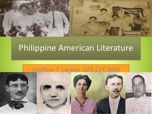 Philippine American Literature Josefino T. Larena ,CPS,CPE,MPA