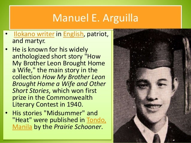 manuel arguilla how my brother leon How my brother leon brought home a wife by manuel e arguilla - free download as pdf file (pdf), text file (txt) or read online for free short story.