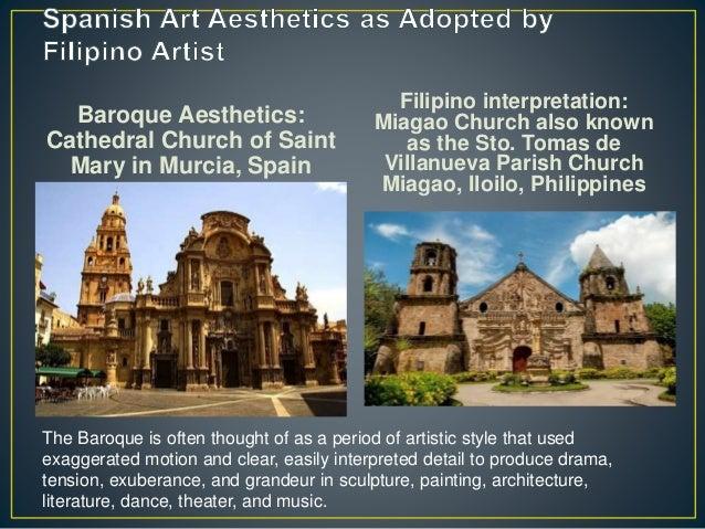 Baroque Aesthetics: Cathedral Church of Saint Mary in Murcia, Spain Filipino interpretation: Miagao Church also known as t...