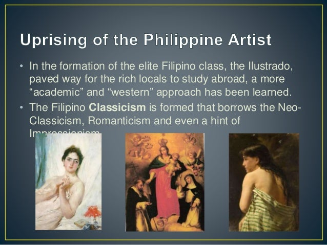 """• In the formation of the elite Filipino class, the Ilustrado, paved way for the rich locals to study abroad, a more """"acad..."""