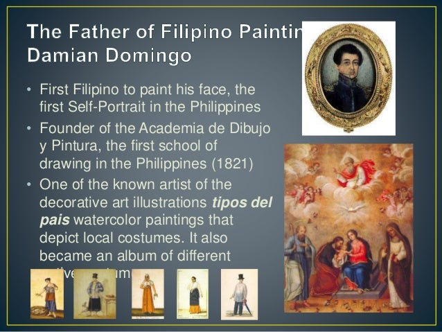 • First Filipino to paint his face, the first Self-Portrait in the Philippines • Founder of the Academia de Dibujo y Pintu...