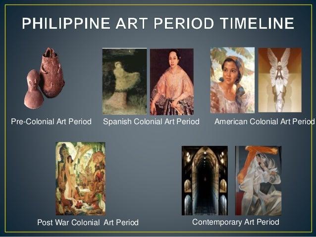 Pre-Colonial Art Period Spanish Colonial Art Period American Colonial Art Period Post War Colonial Art Period Contemporary...