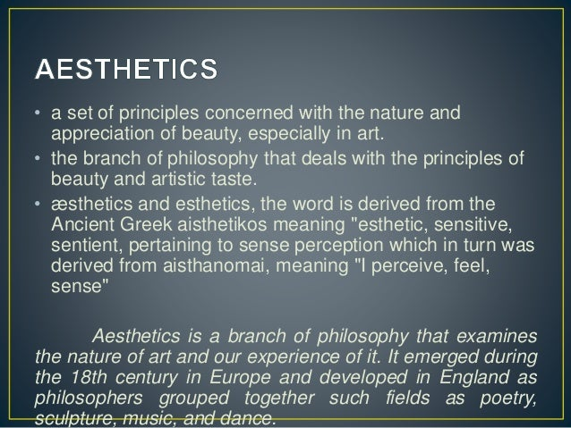 • a set of principles concerned with the nature and appreciation of beauty, especially in art. • the branch of philosophy ...