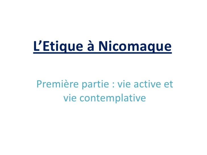 L'Etique à Nicomaque<br />Première partie : vie active et vie contemplative<br />