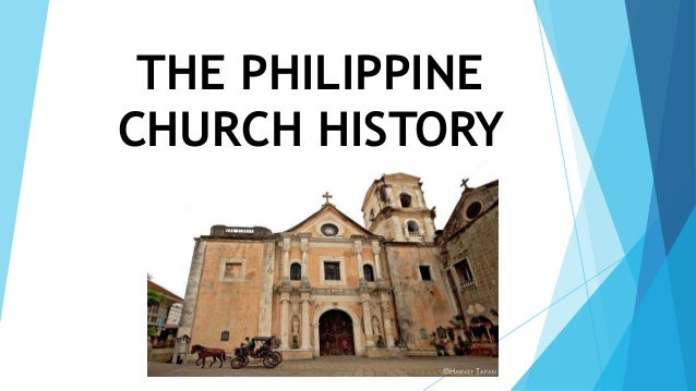 THE PHILIPPINE CHURCH HISTORY