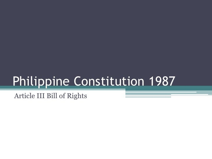 1987 philippine constitution article iii section Article xiv education, science and technology, arts, culture and sports (1987 philippine constitution) education  the state must provide quality education for all and does everything to reach out the farthest community to educate each citizen of the country for free as much as possible.