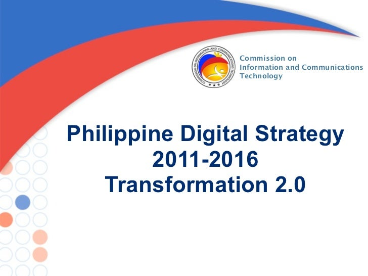 Commission on                Information and Communications                TechnologyPhilippine Digital Strategy        20...