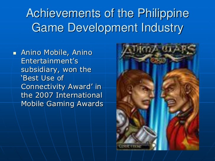 Achievements of the Philippine      Game Development Industry   Anino Mobile, Anino    Entertainment's    subsidiary, won...