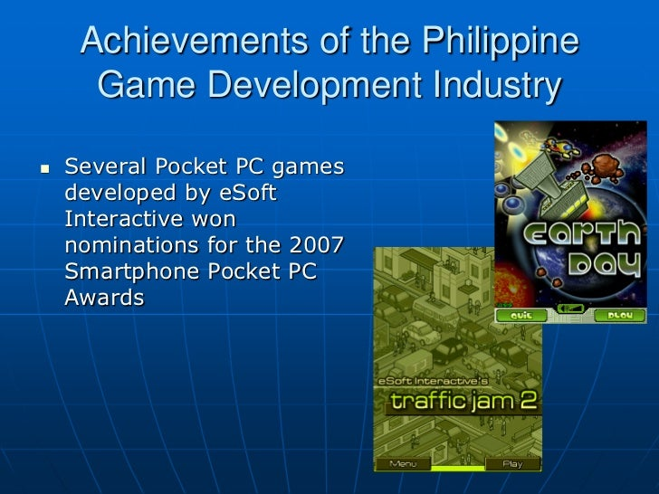 Achievements of the Philippine      Game Development Industry   Several Pocket PC games    developed by eSoft    Interact...
