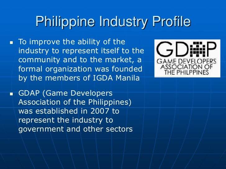 Philippine Industry Profile   To improve the ability of the    industry to represent itself to the    community and to th...
