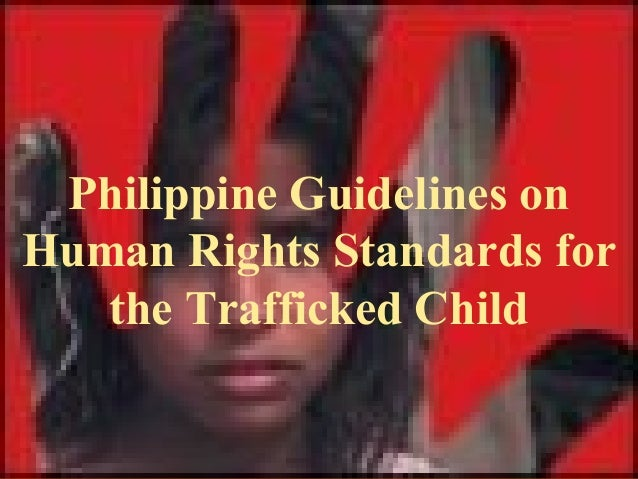 Philippine Guidelines on Human Rights Standards for the Trafficked Child