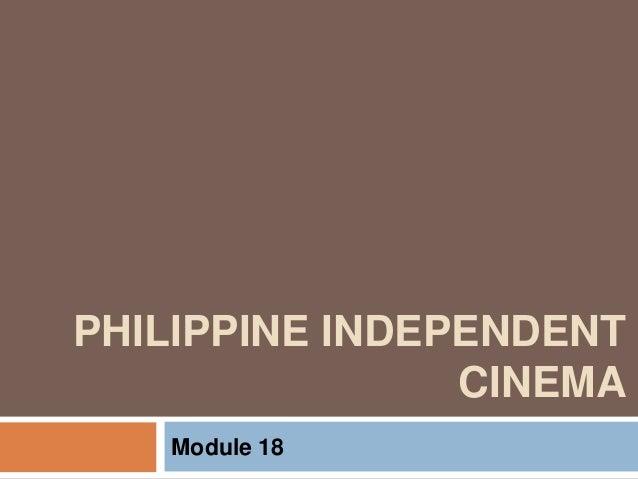 PHILIPPINE INDEPENDENT CINEMA Module 18
