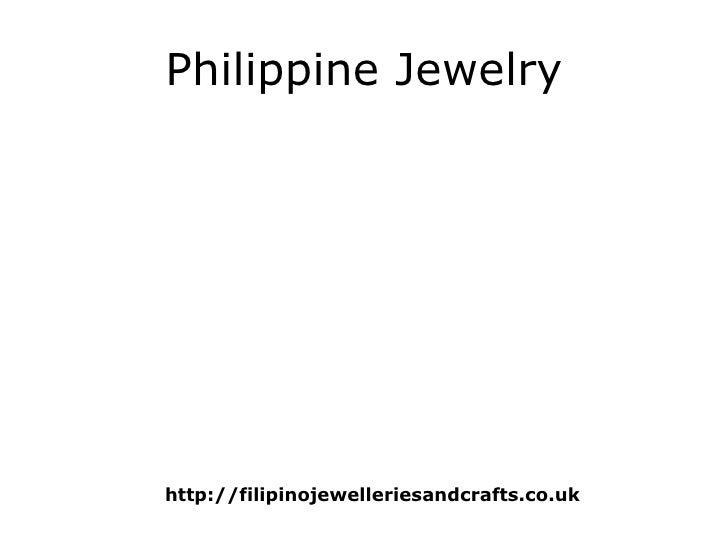 Philippine Jewelry http://filipinojewelleriesandcrafts.co.uk