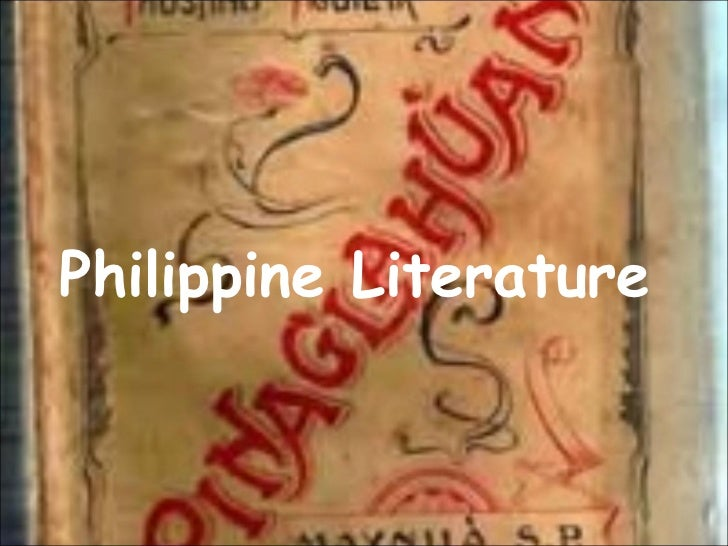 philippines literature Philippine literature is the literature associated with the philippines and includes the legends of philippine literature is written in spanish, english, tagalog, or other native philippine languages.