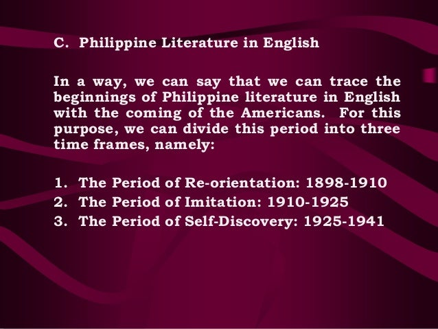time frames of the philippine literature in english the period of self discovery 1925 1941 Notes on philippine literature during the american period philippine literature in english, as a direct result of american colonization of the country in 1925, paz marquez benitez short story.