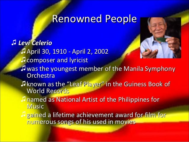 Renowned People♫ Levi Celerio   ♫ April 30, 1910 - April 2, 2002   ♫ composer and lyricist   ♫ was the youngest member of ...