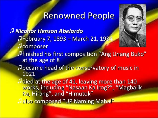 """Renowned People♫ Nicanor Henson Abelardo  ♫February 7, 1893 – March 21, 1934  ♫composer  ♫finished his first composition """"..."""