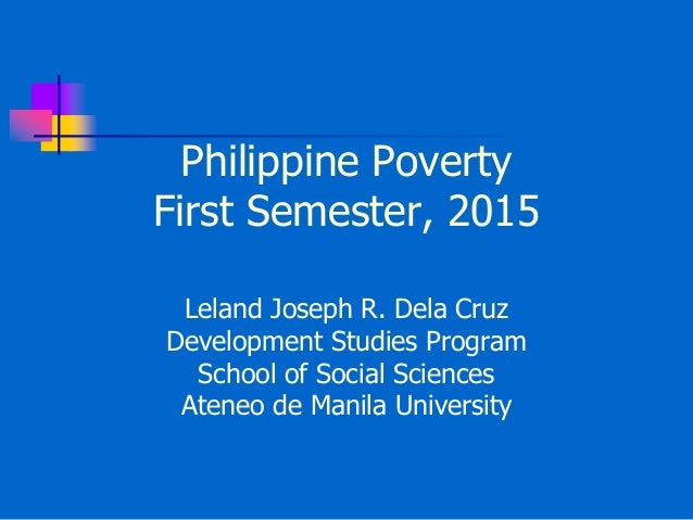 poverty philippines causes constraints Keywords: development, growth constraints, philippines, institutions  in her  review of landes epic on the wealth and poverty of nations:  cause growth.