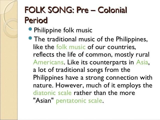 Philippine pre – colonial folk songs