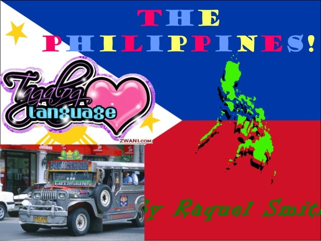 By Raquel SmithThePhilippines!