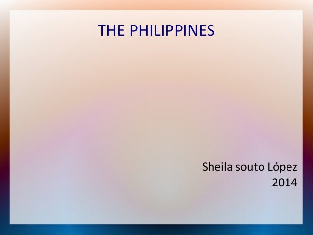 THE PHILIPPINES Sheila souto López 2014