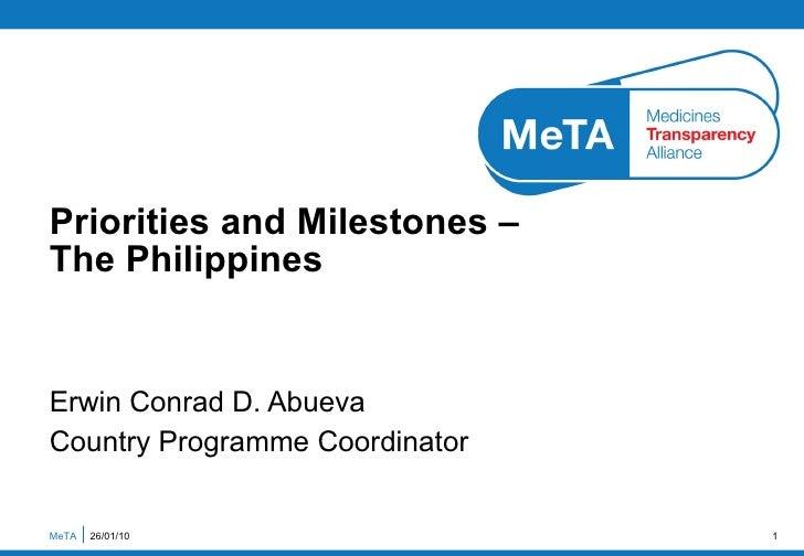 Erwin Conrad D. Abueva Country Programme Coordinator Priorities and Milestones –  The Philippines MeTA  26/01/10