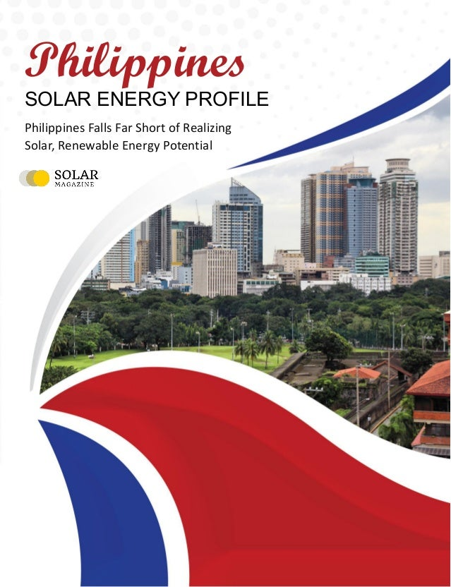 ·Philippines Solar Energy Profile Copyright © 2019, solarmagazine.com 1 Philippines SOLAR ENERGY PROFILE Philippines Falls...