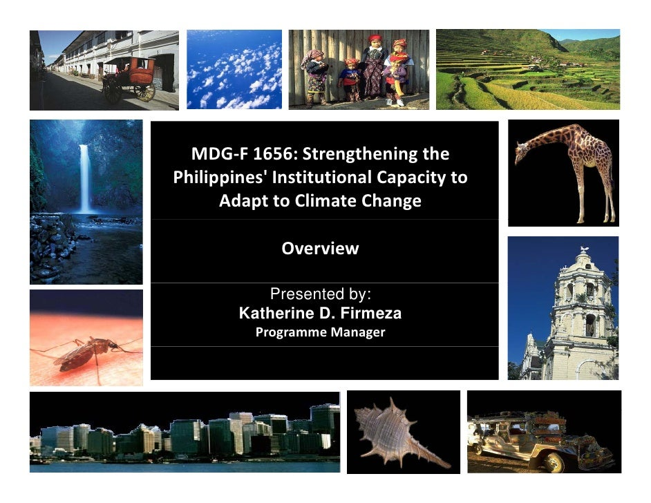 MDG F 1656: Strengthening the    MDG‐F 1656: Strengthening the Philippines' Institutional Capacity to        Adapt to Clim...