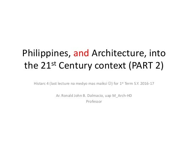 HISTORY: Philippines, and Architecture, into the 21st