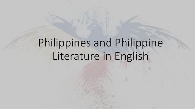 "origin of philippines literature in english Description: comparative literature 151 or ""the literature of the philippines in english ii"" (philippine literature: a history and anthology, rev ed."