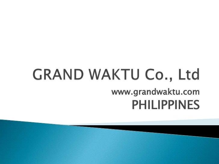 www.grandwaktu.com    PHILIPPINES