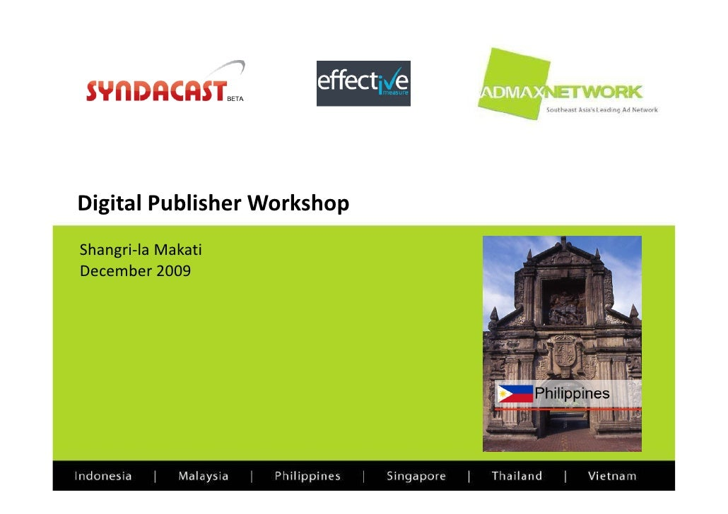 DigitalPublisherWorkshop Shangri‐laMakati December2009