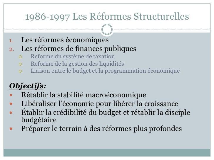 1986-1997 Les Réformes Structurelles1.   Les réformes économiques2.   Les réformes de finances publiques         Reforme ...
