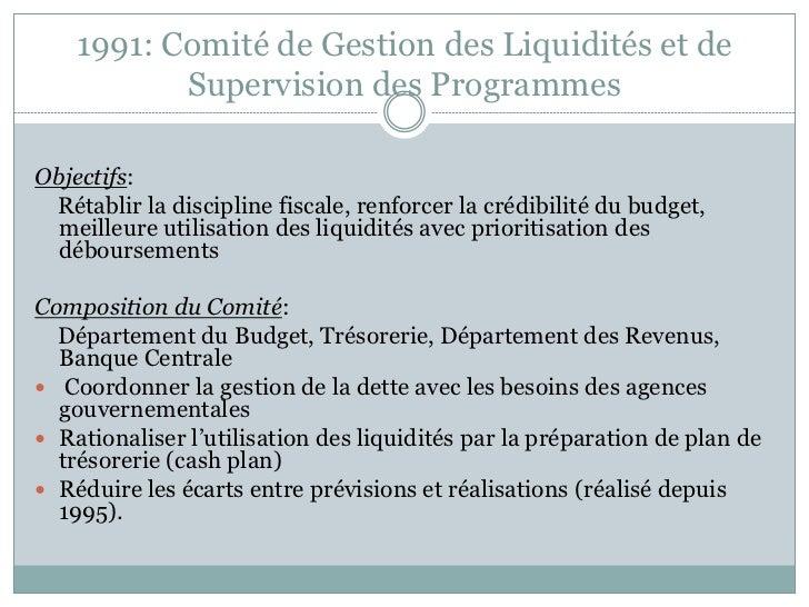 1991: Comité de Gestion des Liquidités et de           Supervision des ProgrammesObjectifs: Rétablir la discipline fiscale...