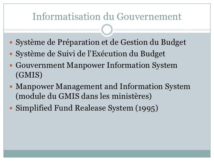 Informatisation du Gouvernement Système de Préparation et de Gestion du Budget Système de Suivi de l'Exécution du Budget...