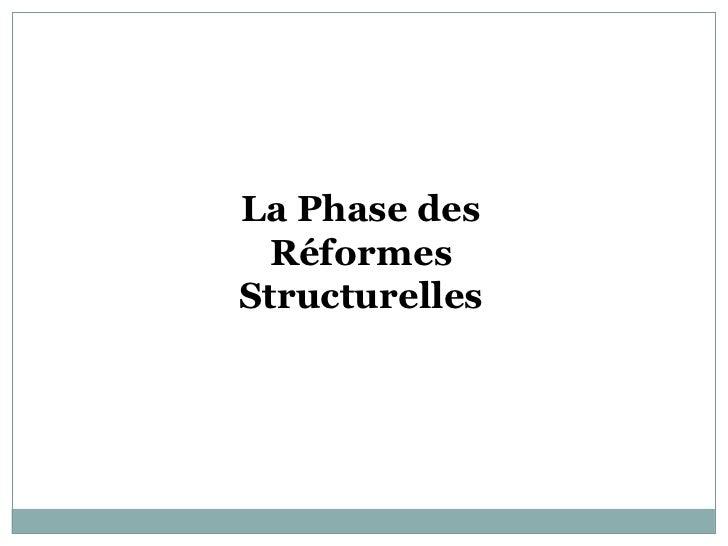 La Phase des RéformesStructurelles