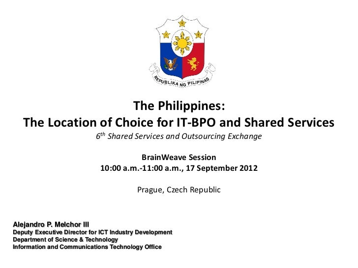 The Philippines:   The Location of Choice for IT-BPO and Shared Services                            6th Shared Services an...