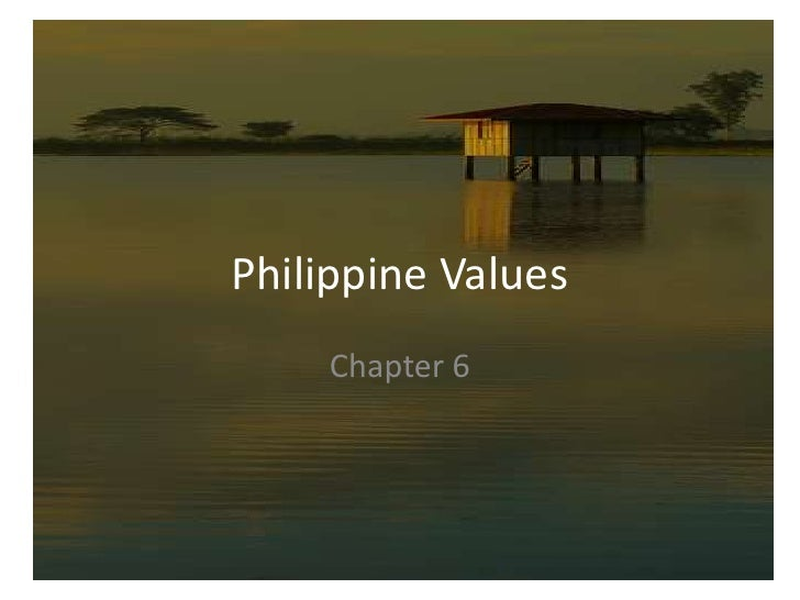 Philippine Values<br />Chapter 6<br />