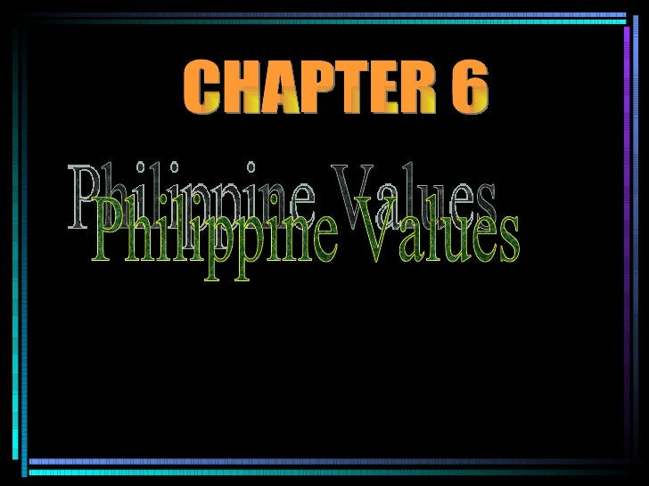 chapter 5 philippine values 1 1 chapter 5chapter 5 the philippine valuesthe philippine values  chapter 5 philippine values charlotte pilande chapter 9 adrian christian bulgan.