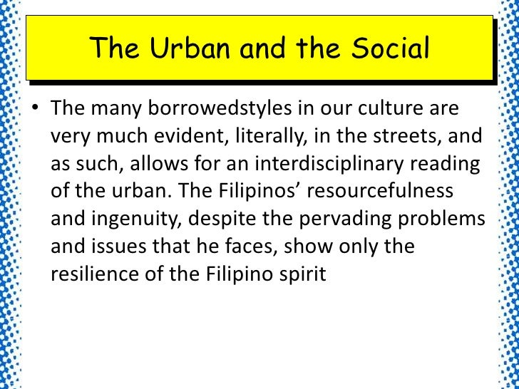 philippine visual urban culture By linking sensory experience to urban culture and power relations in the city,   culture moving from the visual consumption of central hong kong to the aural.
