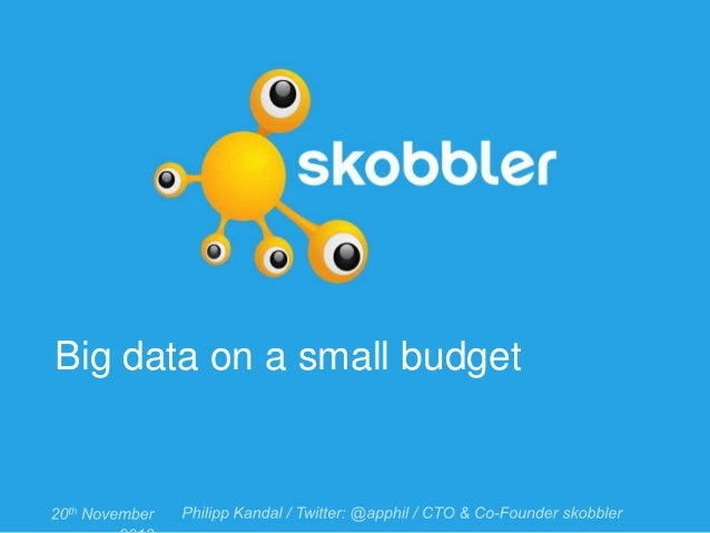 Big data on a small budget